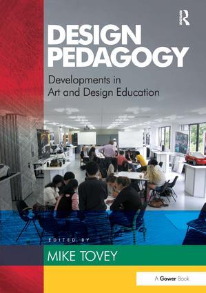 Design Pedagogy: Developments in Art and Design Education, 1st Edition (Hardback) book cover