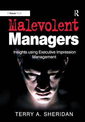 Malevolent Managers: Insights using Executive Impression Management, 1st Edition (Hardback) book cover