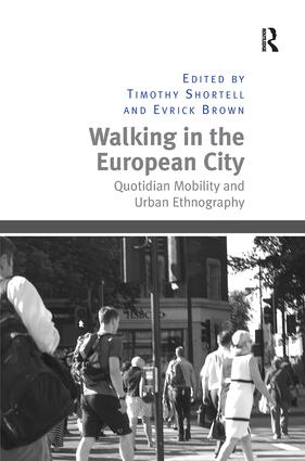 Walking in the European City: Quotidian Mobility and Urban Ethnography (Hardback) book cover