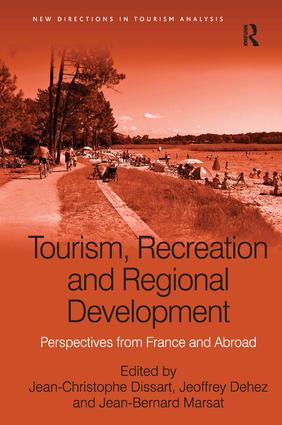 Tourism, Recreation and Regional Development: Perspectives from France and Abroad book cover