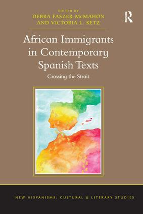 African Immigrants in Contemporary Spanish Texts: Crossing the Strait book cover