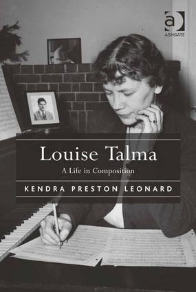 Louise Talma: A Life in Composition, 1st Edition (Hardback) book cover