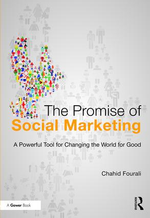 The Promise of Social Marketing: A Powerful Tool for Changing the World for Good, 1st Edition (Hardback) book cover