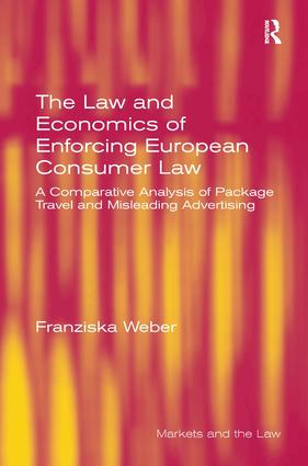 The Law and Economics of Enforcing European Consumer Law: A Comparative Analysis of Package Travel and Misleading Advertising, 1st Edition (Hardback) book cover