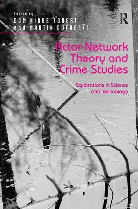 Actor-Network Theory and Crime Studies: Explorations in Science and Technology (Hardback) book cover