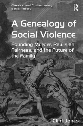 A Genealogy of Social Violence
