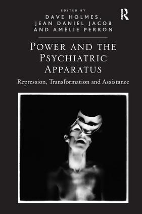 Power and the Psychiatric Apparatus: Repression, Transformation and Assistance, 1st Edition (Hardback) book cover
