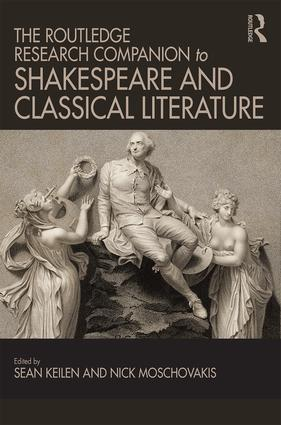 The Routledge Research Companion to Shakespeare and Classical Literature