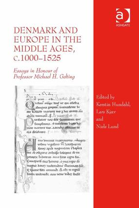 Denmark and Europe in the Middle Ages, c.1000–1525: Essays in Honour of Professor Michael H. Gelting (Hardback) book cover