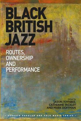 Black British Jazz: Routes, Ownership and Performance, 1st Edition (Hardback) book cover