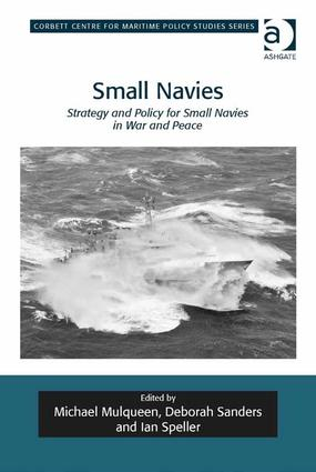 Small Navies: Strategy and Policy for Small Navies in War and Peace, 1st Edition (Hardback) book cover