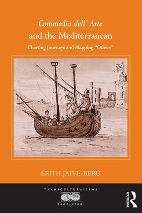 Commedia dell' Arte and the Mediterranean: Charting Journeys and Mapping 'Others', 1st Edition (Hardback) book cover