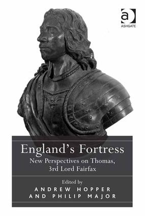 England's Fortress: New Perspectives on Thomas, 3rd Lord Fairfax, 1st Edition (Hardback) book cover