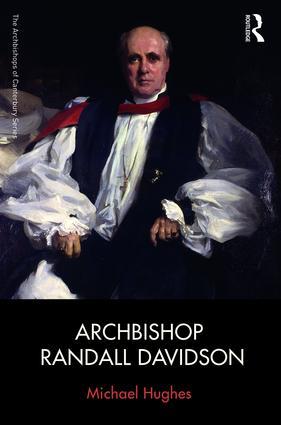 Archbishop Randall Davidson: 1st Edition (Hardback) book cover