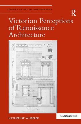 Victorian Perceptions of Renaissance Architecture (Hardback) book cover