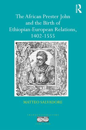 The African Prester John and the Birth of Ethiopian-European Relations, 1402-1555: 1st Edition (Hardback) book cover