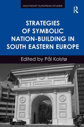 Strategies of Symbolic Nation-building in South Eastern Europe (Hardback) book cover
