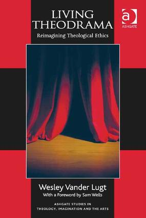 Living Theodrama: Reimagining Theological Ethics book cover
