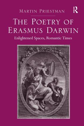 The Poetry Of Erasmus Darwin Enlightened Spaces Romantic