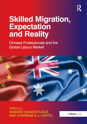 Skilled Migration, Expectation and Reality: Chinese Professionals and the Global Labour Market, 1st Edition (Hardback) book cover