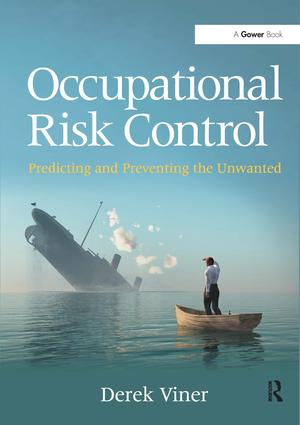 Occupational Risk Control: Predicting and Preventing the Unwanted (Hardback) book cover