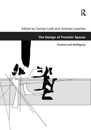 The Design of Frontier Spaces: Control and Ambiguity, 1st Edition (Hardback) book cover
