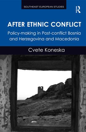After Ethnic Conflict: Policy-making in Post-conflict Bosnia and Herzegovina and Macedonia (Hardback) book cover