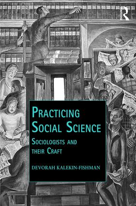 Practicing Social Science: Sociologists and their Craft book cover