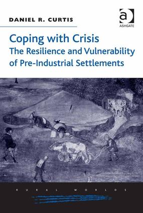 Coping with Crisis: The Resilience and Vulnerability of Pre-Industrial Settlements (Hardback) book cover