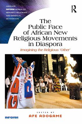 The Public Face of African New Religious Movements in Diaspora
