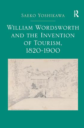 William Wordsworth and the Invention of Tourism, 1820-1900: 1st Edition (Hardback) book cover
