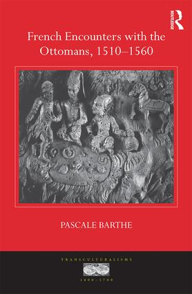 French Encounters with the Ottomans, 1510-1560 (Hardback) book cover