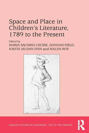 Space and Place in Children's Literature, 1789 to the Present book cover