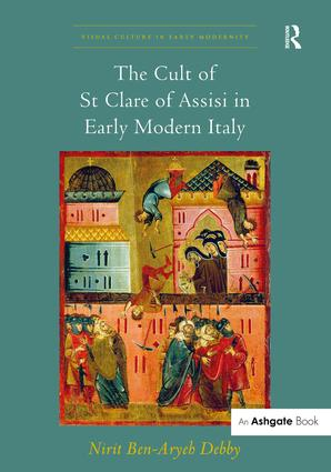 The Cult of St Clare of Assisi in Early Modern Italy