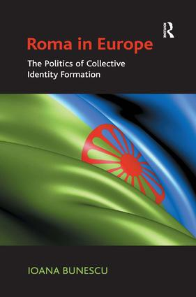 Roma in Europe: The Politics of Collective Identity Formation, 1st Edition (e-Book) book cover