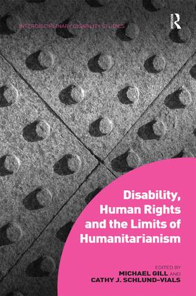 Disability, Human Rights and the Limits of Humanitarianism (Hardback) book cover