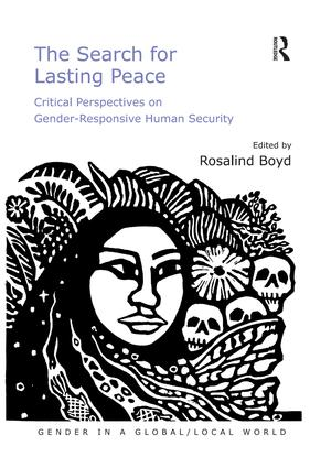 The Search for Lasting Peace: Critical Perspectives on Gender-Responsive Human Security (Hardback) book cover