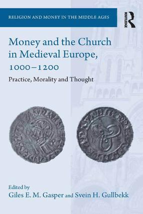 Money and the Church in Medieval Europe, 1000-1200: Practice, Morality and Thought book cover
