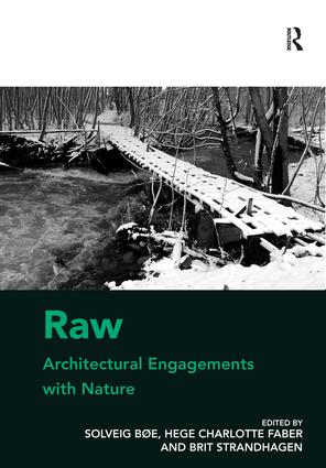 Raw: Architectural Engagements with Nature: 1st Edition (Hardback) book cover