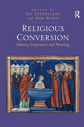 Religious Conversion: History, Experience and Meaning, 1st Edition (Hardback) book cover