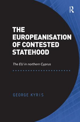 The Europeanisation of Contested Statehood: The EU in northern Cyprus (Hardback) book cover