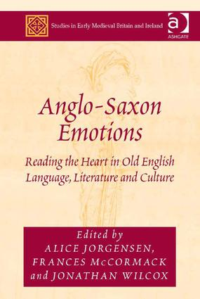 Anglo-Saxon Emotions: Reading the Heart in Old English Language, Literature and Culture (Hardback) book cover