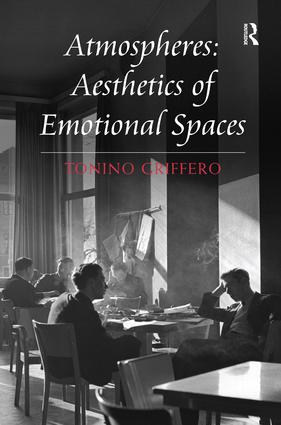 Atmospheres: Aesthetics of Emotional Spaces: 1st Edition (Paperback) book cover