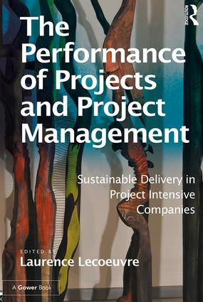 The Performance of Projects and Project Management: Sustainable Delivery in Project Intensive Companies, 1st Edition (Hardback) book cover