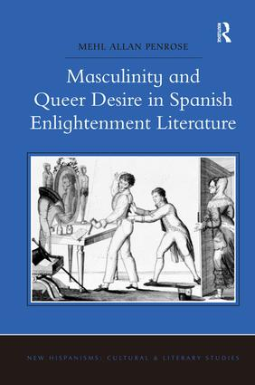Masculinity and Queer Desire in Spanish Enlightenment Literature book cover