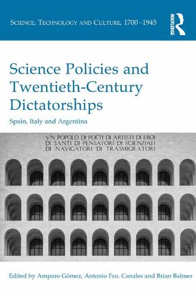 Science Policies and Twentieth-Century Dictatorships: Spain, Italy and Argentina (Hardback) book cover