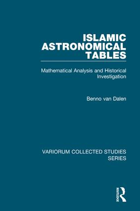 Islamic Astronomical Tables: Mathematical Analysis and Historical Investigation book cover