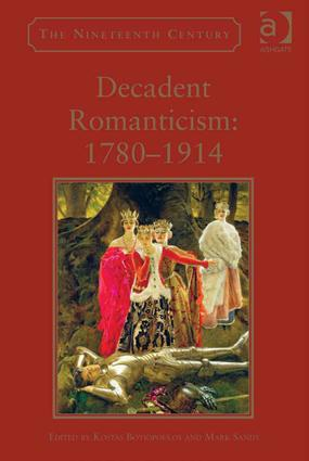 Decadent Romanticism: 1780-1914: 1st Edition (Hardback) book cover