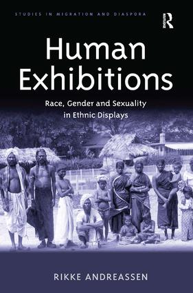 Human Exhibitions: Race, Gender and Sexuality in Ethnic Displays (Hardback) book cover