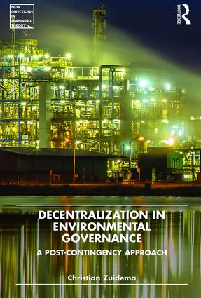 Decentralization in Environmental Governance: A post-contingency approach, 1st Edition (Hardback) book cover